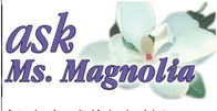 Ask Ms. Magnolia